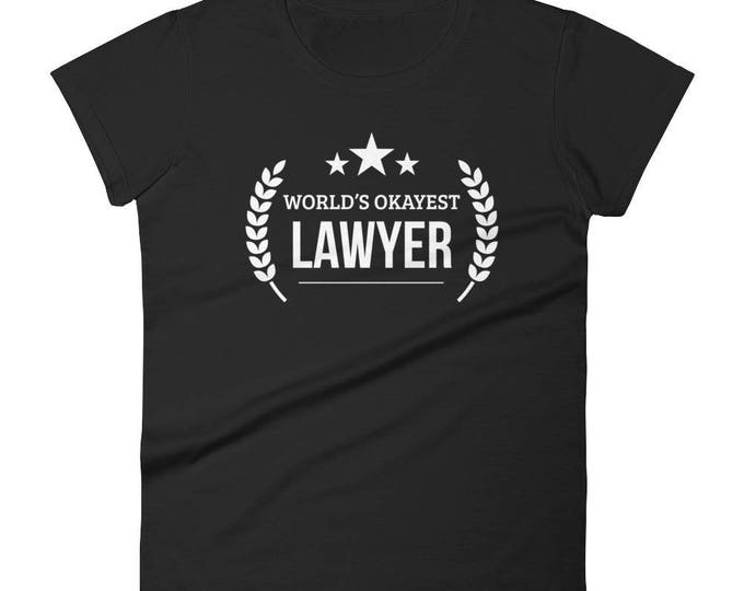 Women's World's Okayest Lawyer t-shirt, Funny lawyer gift for her, attorney gift, gift for lawyer, gifts for lawyers, law school gift