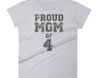 Proud mom of Four t-shirt - Gift for mother of 4 kids, mom of four, mother of four, mother of 4, mom of 4, four kids, 4 kids