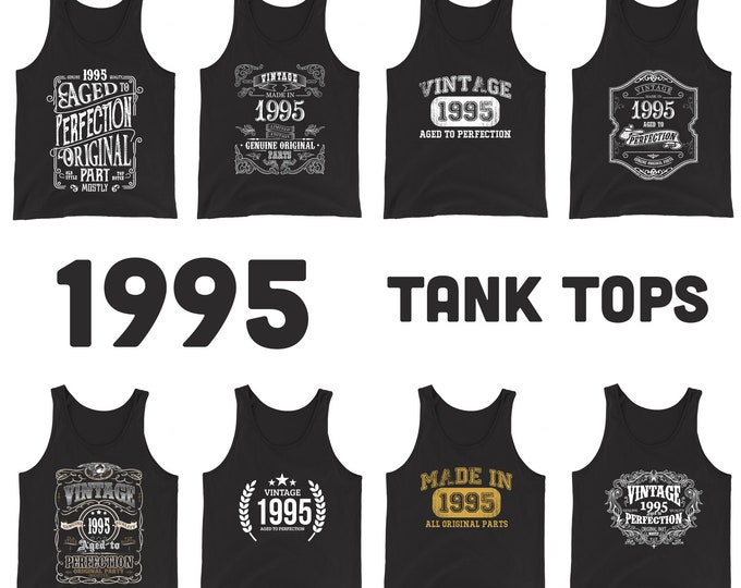 1995 Birthday Gift, Vintage Born in 1995, 25th Birthday Tank tops for him her, Made in 1995 Tops, 25 Year Old Birthday tanks for Women Men