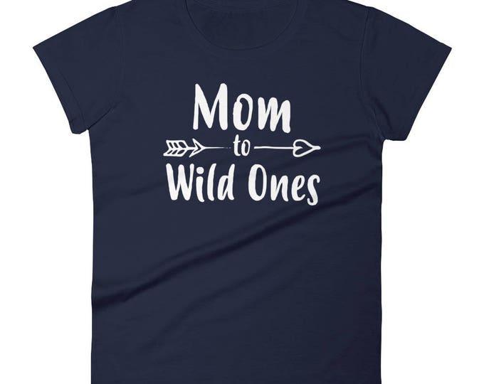 Mom to wild ones t-shirt, mother to wild ones, mom to wild ones, mom of wild one, mom of the wild, mom of wild ones