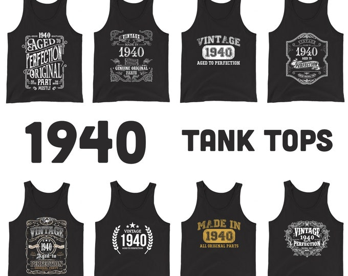 1940 Birthday Gift, Vintage Born in 1940 Tank tops for women men, 80th Birthday shirt for Her him, Made in 1940 Tanks, 80 Year Old Birthday
