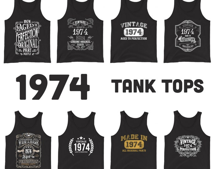 1974 Birthday Gift, Vintage Born in 1974 Tank tops for men women 46th Birthday tanks for him her Made in 1974 Tops 46 Year Old Birthday