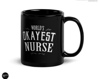 Nurse Gift, World's Okayest Nurse Coffee Mug, registered nurse mug, nurse cup, custom nurse mug, nursing gift, gifts for nurse, nursing mug