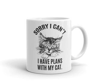 Sorry I Can't I Have Plans with My Cat,cat lover, cat gifts, funny cat gift, gift for cat lover, funny cat mug, cat lover gift, cat gift