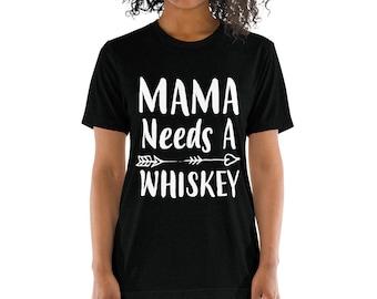 Funny Mom shirt- Mom gifts Mama Needs A Whiskey t-shirt, Funny Mom shirts with sayings - - Mom gift for Christmas Birthday Mother's day