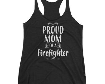 Proud mom of a Firefighter tank top - Gift for mother of firefighter