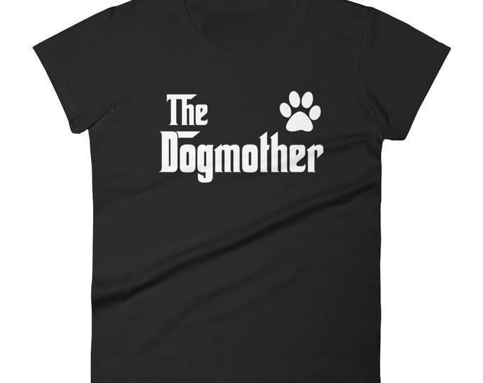 The DogMother t-shirt - Gift for Dog Lovers Mom