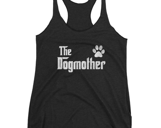 The DogMother tank top - Gift for dog lovers , Dog Mom tank