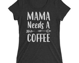 Funny Mom shirt- Mom gifts Mama Needs A Coffee t-shirt, Funny Mom shirts with sayings - - Mom gift for Christmas Birthday Mother's day