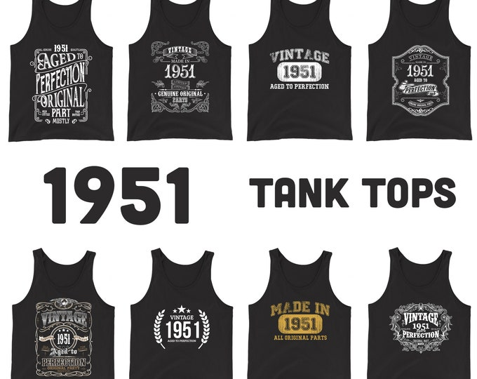 1951 Birthday Gift, Vintage Born in 1951 Tank tops for women men, 70th Birthday shirt for her him, Made in 1951 Tanks, 70 Year Old Birthday