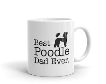 Poodle Mug Gift for Best Poodle Dad Ever Dog Lovers Gift Coffee Mug for Poodle Dog Owners, Poodle Lovers