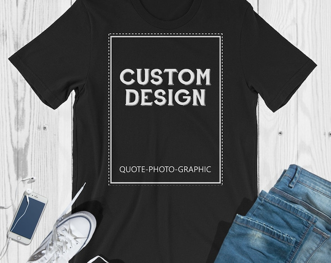 Short-Sleeve Unisex T-Shirt - Personalized Custom T-shirt Printing with saying quote photo  Customize With your photo - Logo - Graphic 3001