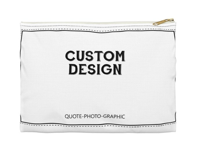 Personalized Accessory Pouch - Custom Makeup Bags   pencil case customizable  - Customize With your photo - Logo - Graphic custom text quote