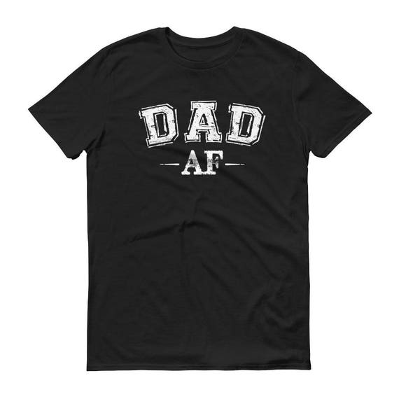 254a877d4 Dad Shirt Dad AF T-shirt Fathers Day Gift Idea Daddy New Dad   Etsy