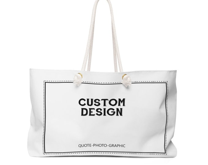 Personalized Weekender Bag  - Customize With your photo - Logo - Graphic custom text quote self gift