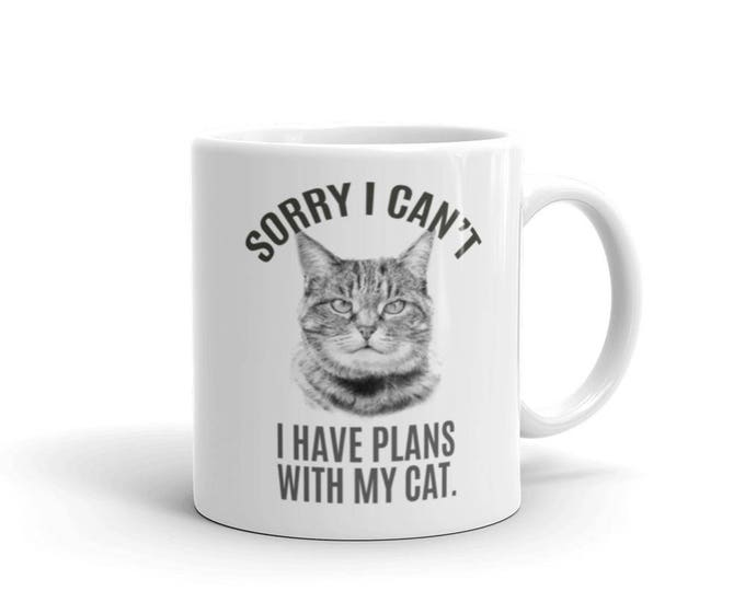 Sorry I Can't I Have Plans with My Cat Funny Coffee Mug