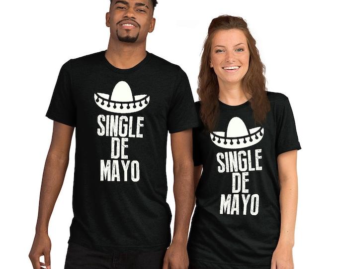 Single de mayo t-shirt - Cinco de mayo shirt, Tequila Shirt, funny drinking shirt, tequila shirt, tacos and tequila, funny tequila shirt