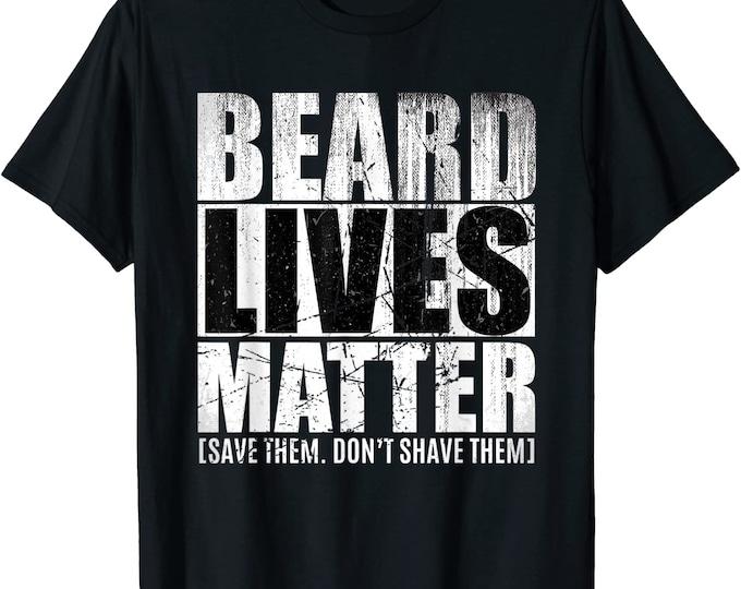 Beard shirt for men-  Beard Lives Matter T shirt gift idea for Bearded Husband or boyfriend - Beard gift for bearded men - Beard Life