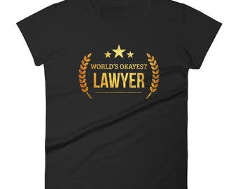 World's Okayest Lawyer t-shirt - graduation gifts for lawyers, , Funny lawyer gift for her, attorney gift, gift for lawyer