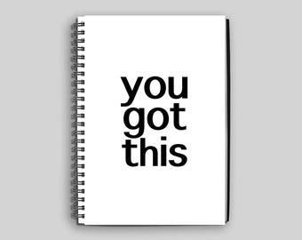 You Got This Notebook // Motivational Notebook // Quote Notebook // Spiral Notebook // You Got This Journal // New Job Gift for Her