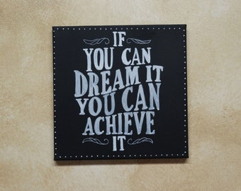 "Hand painted canvas typography: ""If you can dream it you can achieve it"" White on black chalkboard style canvas"