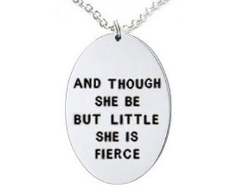 necklace- Shakespeare Quote Necklace- She be but Little- And though she be but little She is Fierce- geek necklace- Shakespeare jewelry