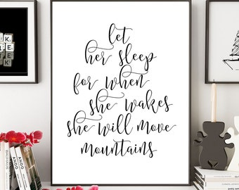 Let Her Sleep For When She Wakes She Will Move Mountains, Girl Nursery Decor, Girl Room Decor, Baby Girl Nursery, Mountains Quote