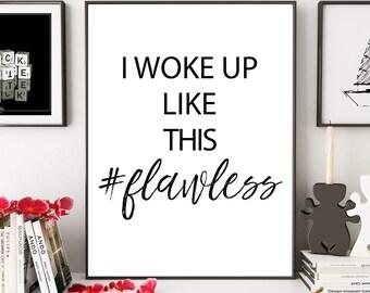 I Woke Up Like This Flawless, Bedroom Print, Girly Poster, Flawless Print, Typography Print, Bedroom Art, Digital Print, Modern Home Decor