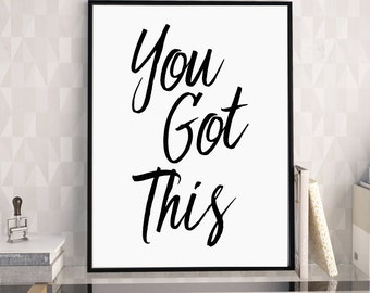 You Got This, Motivational Print, Typography Poster, Office Decor, Ispirational Quote, Downloadable, Workspace Decor, Office Print