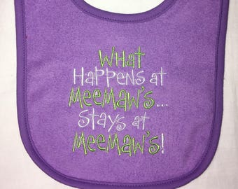 What happens at MeeMaw's stays at MeeMaw's custom embroidered bib