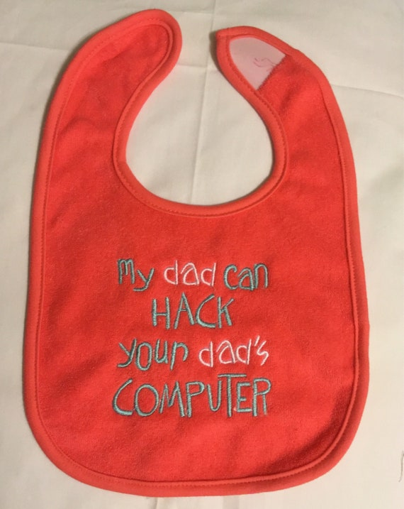 My Dad Can Hack Your Dad S Computer Custom Embroidered Bib Etsy