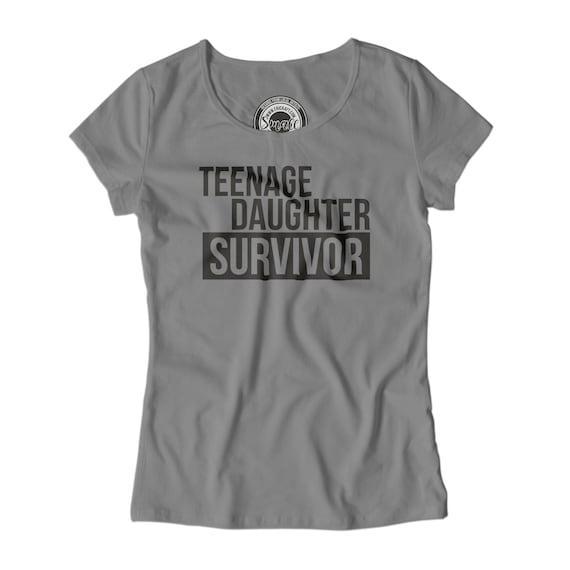 Mom T Shirt Teenage Daughter Survivor Funny Gift