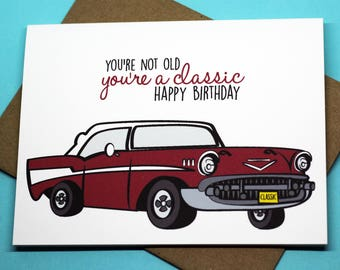 Youre Not Old A Classic Funny Fashioned Birthday Punny Celebration Car Greeting Card