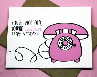 You're Not Old You're Vintage Cute Funny Birthday Celebration Friendship Telephone Greeting Card