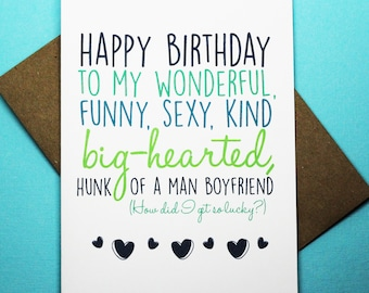 Happy Birthday To My Wonderful Sexy Kind Big Hearted Hunk Of A Man Boyfriend How Did I Get So Lucky Romance Funny Bday Love Greeting Card