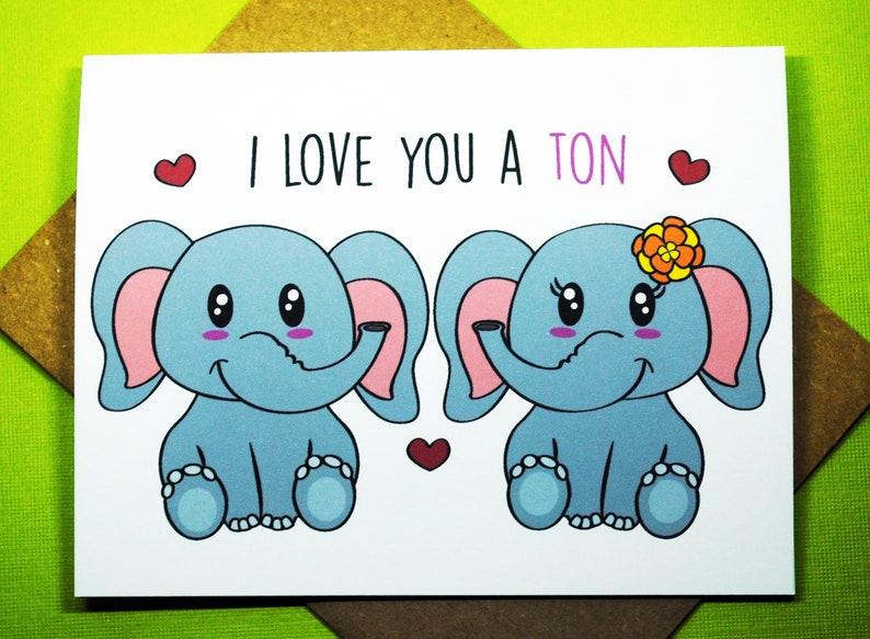 I Love You A Ton Elephant Romance Love Friendship Etsy