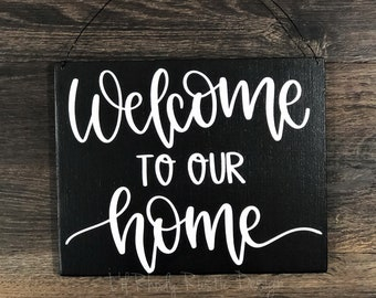 Welcome to Our Home Sign, Porch Decor, Entry Sign,Porch Post Sign,Door Sign