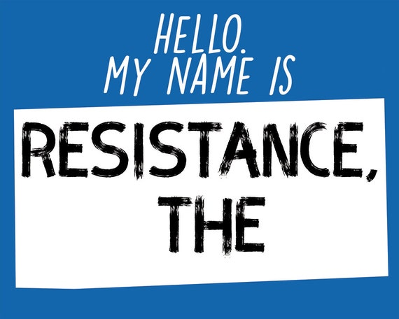 graphic relating to Printable Name Tag referred to as My Standing is The Resistance - Printable popularity tag indication within just 3 shades, 3 measurements  Anti-trump political poster #nevertrump #resist protest indicator
