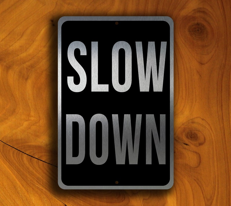 Slow Down Signs >> Slow Down Sign Slow Down Road Sign Street Signs Slow Down Etsy