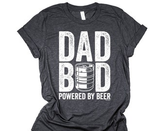 d941008e Dad Bod Shirt - Dad Bod Powered By Beer - Funny Fathers Day T-Shirt