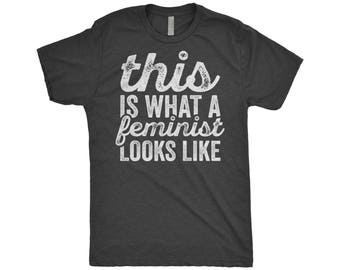 Feminism Shirt - This Is What A Feminist Looks Like - Women's Rights Equality T-Shirt