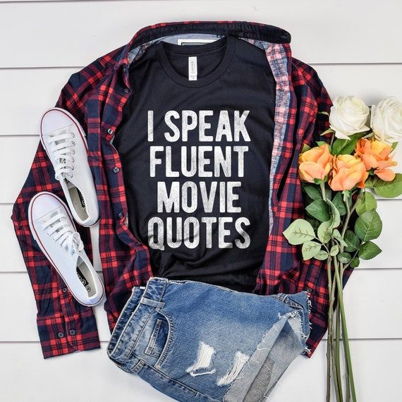 Theatre Shirt I Speak Fluent Movie Quotes Drama Actor Etsy