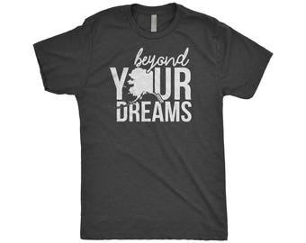 Alaska Shirt, Beyond Your Dreams, The Last Frontier, Map, Anchorage, Family Reunion, Couples Shirt, Next Level Apparel Tri-Blend T-Shirt
