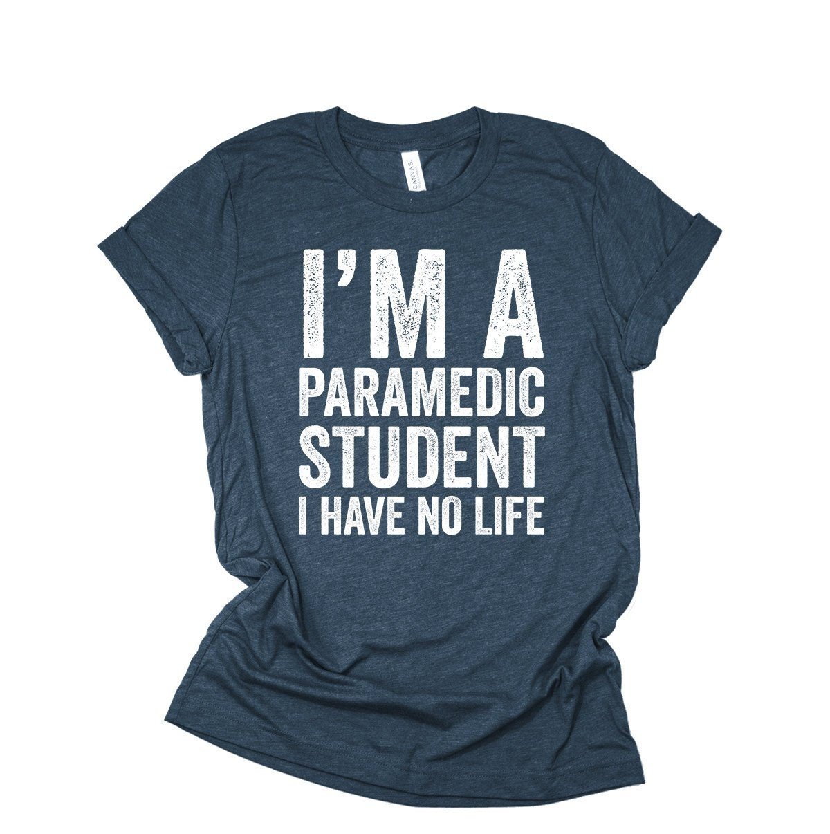 Im A Paramedic Student I Have No Life Funny Emt Ems Etsy