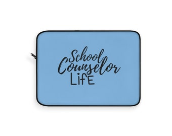School Counselor Life | School Counseling | Gift | Guidance | PC, Mac, Chromebook Universal Laptop Sleeve