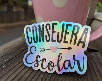 School Counselor / CONSEJERA ESCOLAR holographic sticker, Bilingual, Spanish sticker, Latina Sticker, Español sticker, laptop sticker