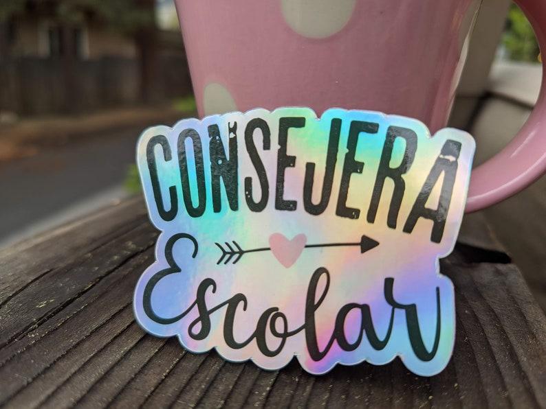 School Counselor / CONSEJERA ESCOLAR holographic sticker image 1