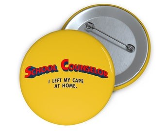 SUPER SCHOOL COUNSELOR | Counselor Superhero Pin | Flair | Guidance | School Counseling Hero Custom Pin Buttons