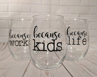 Stemless Wineglass - 21oz - Because Kids, Because Life, Because Work