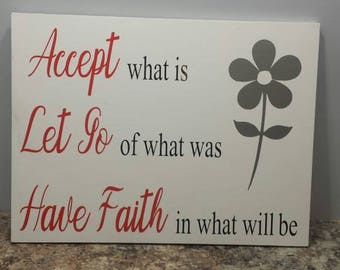 Accept What Is sign, Let Go Of What Was, Have Faith In, What Will Be, Wood Sign, Inspirational Quotes, Accept What Is, Inspirational Sign,